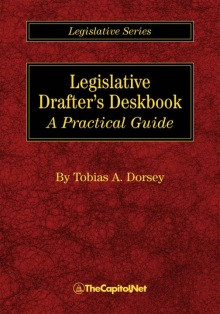 Legislative Drafter's Deskbook: A Practical Guide, by Tobias A. Dorsey