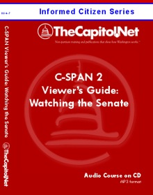 C-SPAN 2 Viewer's Guide: Making Sense of Watching the Senate, Capitol Learning Audio Course
