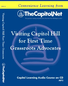 Visiting Capitol Hill for First Time Grassroots Advocates: An Introductory Course, Capitol Learning Audio Course