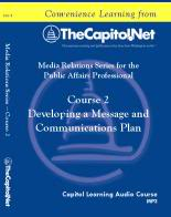 Developing a Message and Communications Plan, Capitol Learning Audio Course