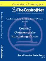 Overview of the Rulemaking Process, Capitol Learning Audio Course