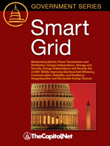 Smart Grid: Modernizing Electric Power Transmission and Distribution; Energy Independence, Storage and Security; Energy Independence and Security Act of 2007 (EISA); Improving Electrical Grid Efficiency, Communication, Reliability, and Resiliency; Integrating New and Renewable Energy Sources