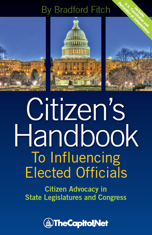 Citizen's Handbook to Influencing Elected Officials: Citizen Advocacy in State Legislatures and Congress: A Guide for Citizen Lobbyists and Grassroots Advocates, by Brad Fitch