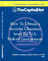 How to Obtain a Security Clearance from the U.S. Federal Government. Capitol Learning Audio Course