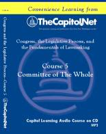 The Committee of the Whole, Capitol Learning Audio Course