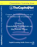 Amending Legislation on the Senate Floor, Capitol Learning Audio Course