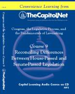 Reconciling Differences Between House-Passed and Senate-Passed Legislation, Capitol Learning Audio Course