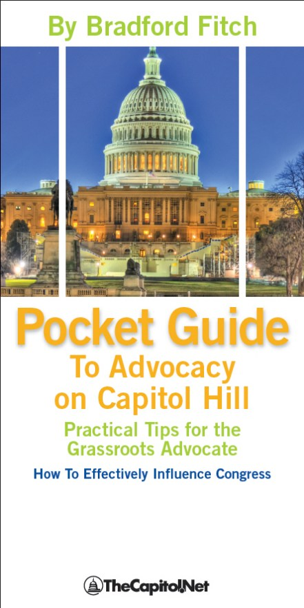 Pocket Guide to Advocacy on Capitol Hill: Practical Tips for the Grassroots Advocate How to Effectively Influence Congress