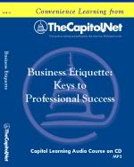 Business Etiquette: Keys to Professional Success, Capitol Learning Audio Course