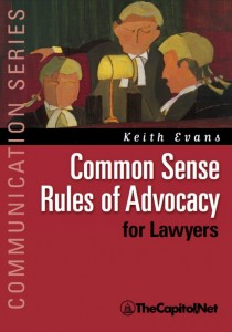 Common Sense Rules of Advocacy