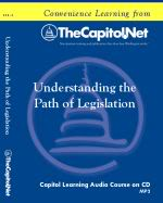 Understanding the Path of Legislation, Capitol Learning Audio Course
