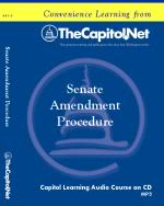 Senate Amendment Procedure, Capitol Learning Audio Course