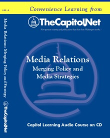 Media Relations: Merging Policy and Media Strategies, Capitol Learning Audio Course