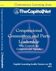 Congressional Committees and Party Leadership: Who Controls the Congressional Agenda Capitol Learning Audio Course