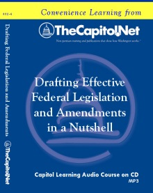 Drafting Effective Federal Legislation and Amendments in a Nutshell Capitol Learning Audio Course