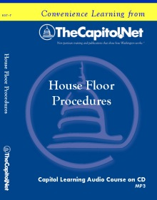 House Floor Procedures, Capitol Learning Audio Course
