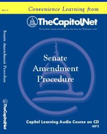 Senate Amendment Procedure, Capitol Learning Audio Course