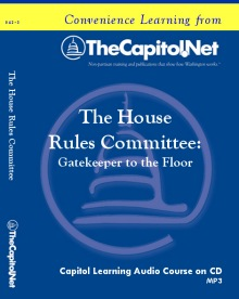The House Rules Committee: Gatekeeper to the Floor, Capitol Learning Audio Course