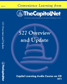 527 Overview and Update, Capitol Learning Audio Course