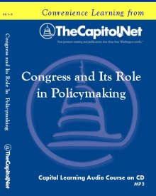 Congress and Its Role in Policymaking, Capitol Learning Audio Course