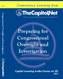Preparing for Congressional Oversight and Investigation, Capitol Learning Audio Course