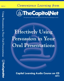 Effectively Using Persuasion in Your Oral Presentations: A Trial Lawyer's Perspective, Capitol Learning Audio Course