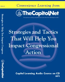 Strategies and Tactics That Will Help You Impact Congressional Action, Capitol Learning Audio Course