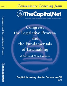Congress, the Legislative Process, and the Fundamentals of Lawmaking – A Nine-Course Series on CD