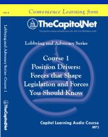 Position Drivers: Forces That Shape Legislation and Forces You Must Know, Capitol Learning Audio Course