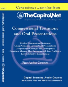 Preparing and Delivering Congressional Testimony and Oral Presentations, 5 Capitol Learning Audio Courses