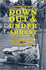 Down, Out, and Under Arrest: Policing and Everyday Life in Skid Row