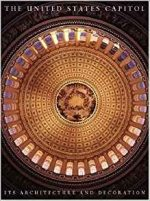 The United States Capitol: Its Architecture and Decoration