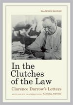 In the Clutches of the Law: Clarence Darrow's Letters