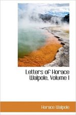 Letters of Horace Walpole, Volume I