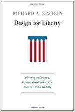 Design for Liberty: Private Property, Public Administration, and the Rule of Law