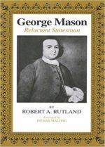 George Mason: Reluctant Statesman