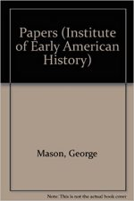 The Papers of George Mason, 1725-1792, in Three Volumes