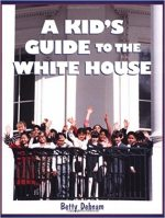 A Kid's Guide To The White House: Is George Washington Upstairs?