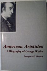 American Aristides: A Biography of George Wythe