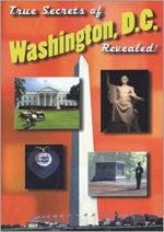 True Secrets of Washington, D.C. Revealed!