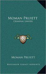 Moman Pruiett: Criminal Lawyer, by Moman Pruiett
