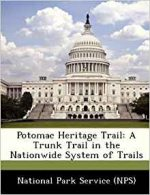 Potomac Heritage Trail: A Trunk Trail in the Nationwide System of Trails