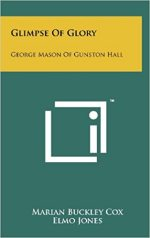 Glimpse of Glory: George Mason of Gunston Hall