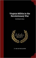 Virginia Militia in the Revolutionary War: McAllister's Data