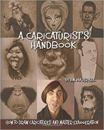 A Caricaturist's Handbook: How to Draw Caricatures and Master Exaggeration