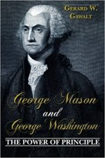 George Mason and George Washington: The Power of Principle