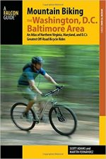 Mountain Biking the Washington, D.C./Baltimore Area: An Atlas of Northern Virginia, Maryland, and D.C.'s Greatest Off-Road Bicycle Rides