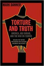 Torture and Truth: America, Abu Ghraib, and the War on Terror