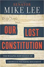 The Lost Constitution: The Willful Subversion of America's Founding Document