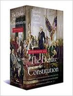 The Debate on the Constitution: Federalist and Anti-Federalist Speeches, Articles, and Letters During the Struggle over Ratification 1787-1788 (Library of America)